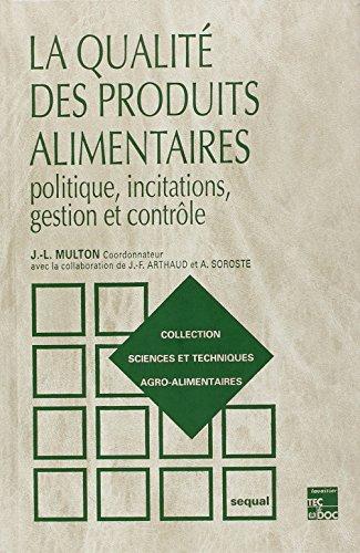La qualité des produits alimentaires : Politique, incitations gestion et contrôle par Jean-Louis Multon