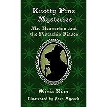 Knotty Pine Mysteries: Mr. Beaverton and the Pistachio Fiasco (English Edition)