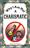 Why I Am Not A Charismatic