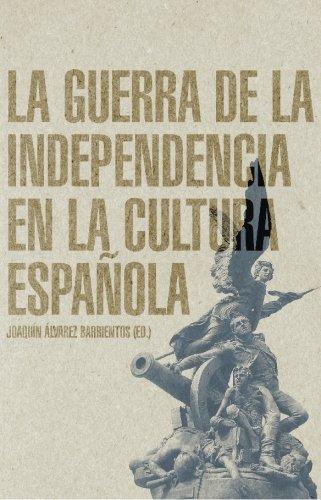 La Guerra de la Independencia en la cultura española (Historia Contemporanea)