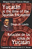 Yucatan at the Time of the Spanish Encounter: Relacion de Las Cosas de Yucatan (Multilingual Edition) by Diego De Landa (2013-05-15) - Diego De Landa