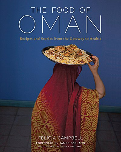 The Food of Oman: Recipes and Stories from the Gateway to Arabia (English Edition)