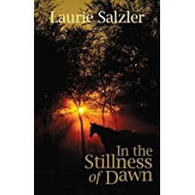In the Stillness of Dawn by Laurie Salzler (2015-04-01)