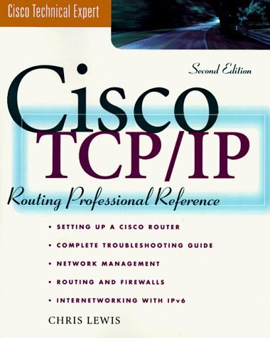 Cisco TCP/IP Professional Reference (Cisco technical expert) by Chris Lewis (1998-09-01)