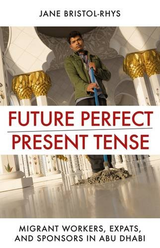 future-perfect-present-tense-migrant-workers-expats-and-sponsors-in-abu-dhabi