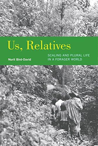 Us, Relatives: Scaling and Plural Life in a Forager World (Ethnographic Studies in Subjectivity)
