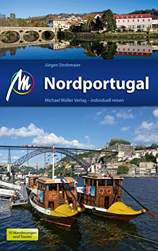 Nordportugal Reiseführer Michael Müller Verlag: Individuell reisen mit vielen praktischen Tipps (MM-Reiseführer)