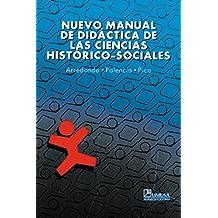 Nuevo Manual De Didactica De Las Ciencias Historico-sociales / New Manual of Didactic of Social Historic Science