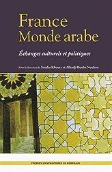 France Monde arabe : Echanges culturels et politiques