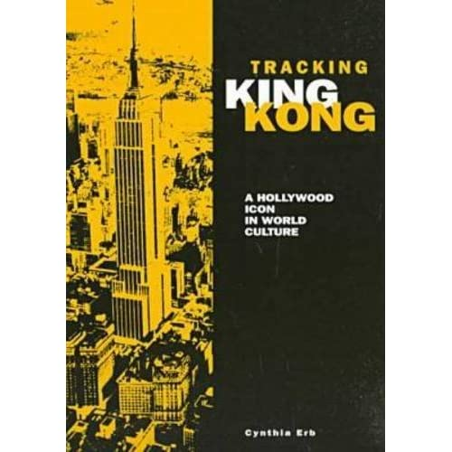 Tracking King Kong: A Hollywood Icon in World Culture (Contemporary Film & Television) by Cynthia Erb (1998-04-30)