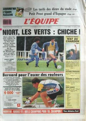 EQUIPE (L') [No 12871] du 26/09/1987 - LES TARIFS DES DIEUX DU STADE - PROST EN ESPAGNE - NIORT - LES VERTS - XV DE FRANCE - CHARDON - CYCLISME - BERNARD - VOLLEY - MOTO - BRESIL - BASKET. par Collectif