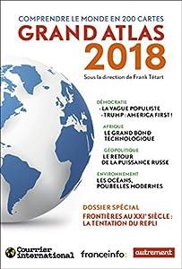 """Afficher """"Grand atlas 2018: comprendre le monde en 200 cartes"""""""
