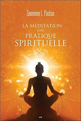 La méditation, une pratique spirituelle par Geneviève L. Paulson