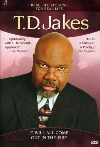T.D. Jakes - It Will All Come out in the Fire (Td Dvds Jakes)