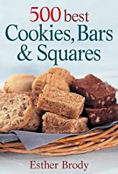500 Best Cookies, Bars and Squares by Esther Brody (2004-08-07)