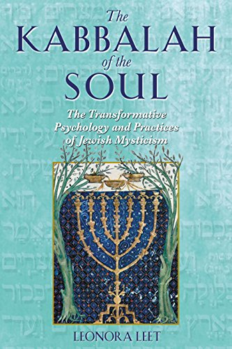 Kabbalah of the Soul: The Transformative Psychology and Practices of Jewish Mysticism por Leonora Leet
