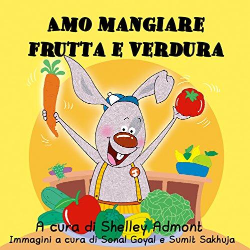 Amo mangiare frutta e verdure (Italian Bedtime Collection)