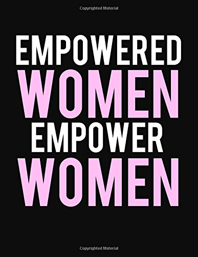 Empowered Women Empower Women Journal Diary Notebook For The Everyday Girl Boss With 110 College Ruled Pages Boss Lady Gifts
