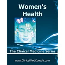 Womens Health: Obstetrics and Gynecology - 2018 (The Clinical Medicine Series Book 19)