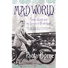 Mad World: Evelyn Waugh and the Secrets of Brideshead by Paula Byrne (2010-05-27)