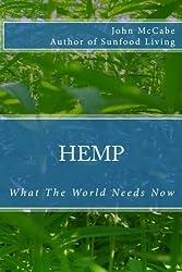 Hemp: What The World Needs Now: Volume 1