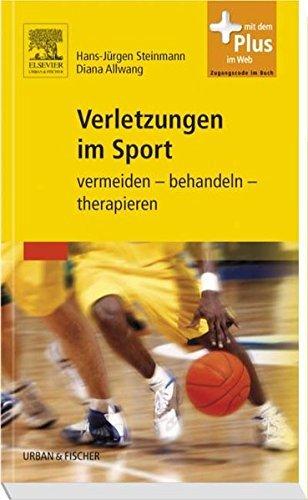 Verletzungen im Sport: vermeiden - behandeln - therapieren - mit Zugang zum Elsevier-Portal by Hans-Jürgen Steinmann (2008-11-14)