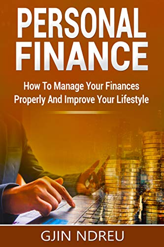 Book cover image for Personal Finance: Financial Management How Tо Manage Your Fіnаnсеѕ Properly And Imрrоvе Yоur Lіfеѕtуlе – Ideas: to Manage Your Money in Your