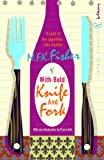 With Bold Knife And Fork (Vintage Classics)