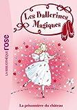 Les Ballerines Magiques 11 - La prisonnière du château de Darcey Bussell (5 janvier 2011) Poche
