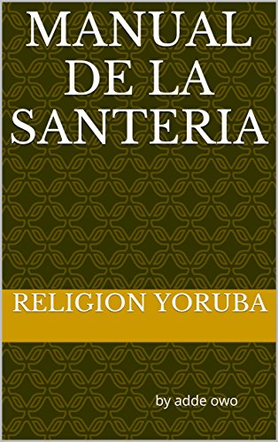 Manual De La Santeria:  by adde owo (religion santeria nº 1) por religion yoruba