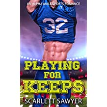 PLAYING FOR KEEPS: An Alpha Male Sports Romance (English Edition)