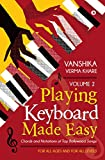 #9: Playing Keyboard Made Easy Volume 2 : Chords And Notations Of Top Bollywood Songs