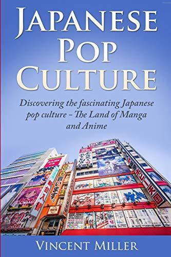 Japanese Pop Culture: Discovering the fascinating Japanese pop culture - The land of manga and anime (Custom Power Ranger)