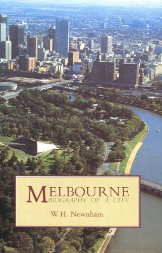 MELBOURNE - BIOGRAPHY OF A CITY