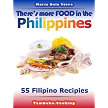There's more FOOD in the Philippines: 55 Filipino Recipes (English Edition)