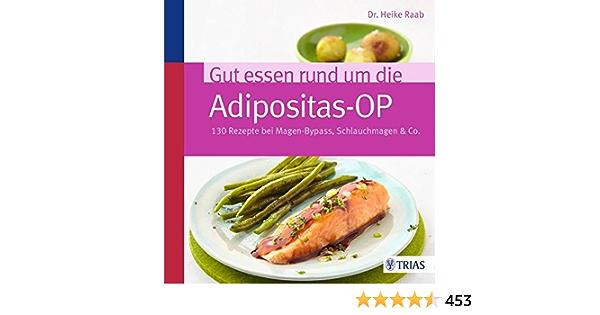 Gut Essen Rund Um Die Adipositas Op 130 Rezepte Bei Magen Bypass Schlauchmagen Co Amazon De Raab Heike Bucher