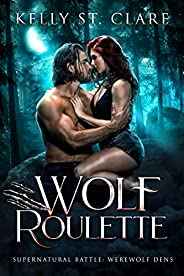 Wolf Roulette: Supernatural Battle (Werewolf Dens Book 3) (English Edition)