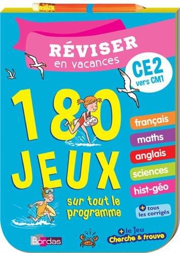 Réviser en vacances CE2 vers CM1 : 180 jeux sur tout le programme par From Bordas Editions