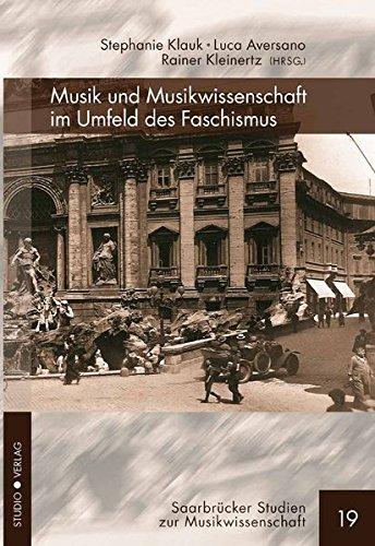 Musik und Musikwissenschaft im Umfeld des Faschismus: Deutsch-italienische Perspektiven (Saarbrücker Studien zur Musikwissenschaft)