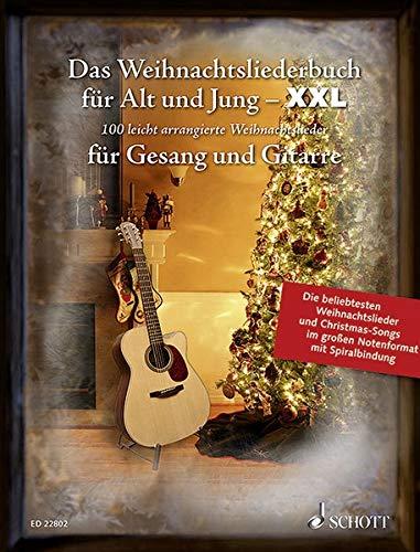 (Das Weihnachtsliederbuch für Alt und Jung - XXL: Die 100 beliebtesten Weihnachtslieder - im großen Notenformat mit Spiralbindung. Gesang und Gitarre. Liederbuch. (Liederbücher für Alt und Jung))