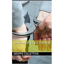 Le cause del crimine (Italian Edition)
