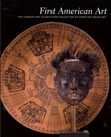First American Art: The Charles and Valerie Diker Collection of American Indian Art by Bruce Bernstein (2004-04-01)
