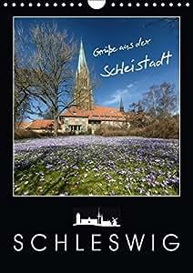 Grüße aus der Schleistadt Schleswig (Wandkalender 2019 DIN A4 hoch): Es erwarten Sie wunderschöne Impressionen der Stadt Schleswig (Planer, 14 Seiten ) (CALVENDO Orte)