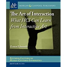 The Art of Interaction: What HCI Can Learn from Interactive Art (English Edition)