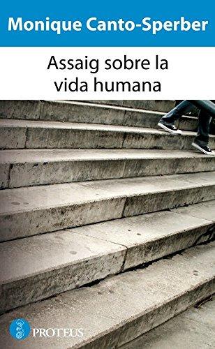 Assaig sobre la vida humana (Catalan Edition) por Monica Canto-Sperber