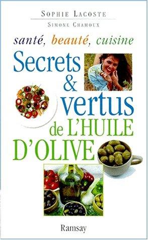 Secrets et vertus de l'huile d'olive par Sophie Lacoste