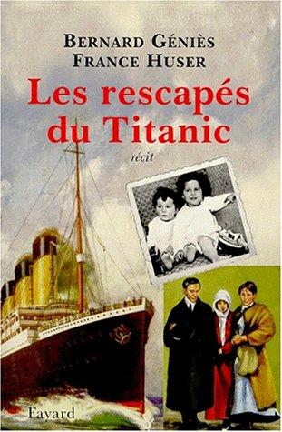 Les Francais Du Titanic - Les rescapés du