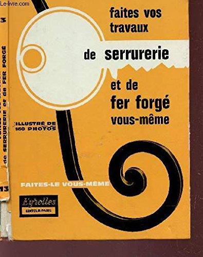 faites-vos-travaux-de-serrurerie-et-de-fer-forge-vous-meme-collection-faites-le-vous-meme-4e-edition