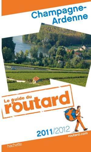 Guide du Routard Champagne-Ardenne 2011/2012
