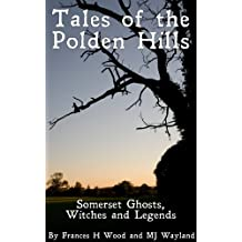 Tales of the Polden Hills - Somerset Ghosts, Witches and Legends